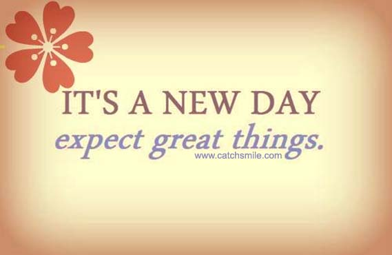 Its-A-New-Day-Expect-Great-Things